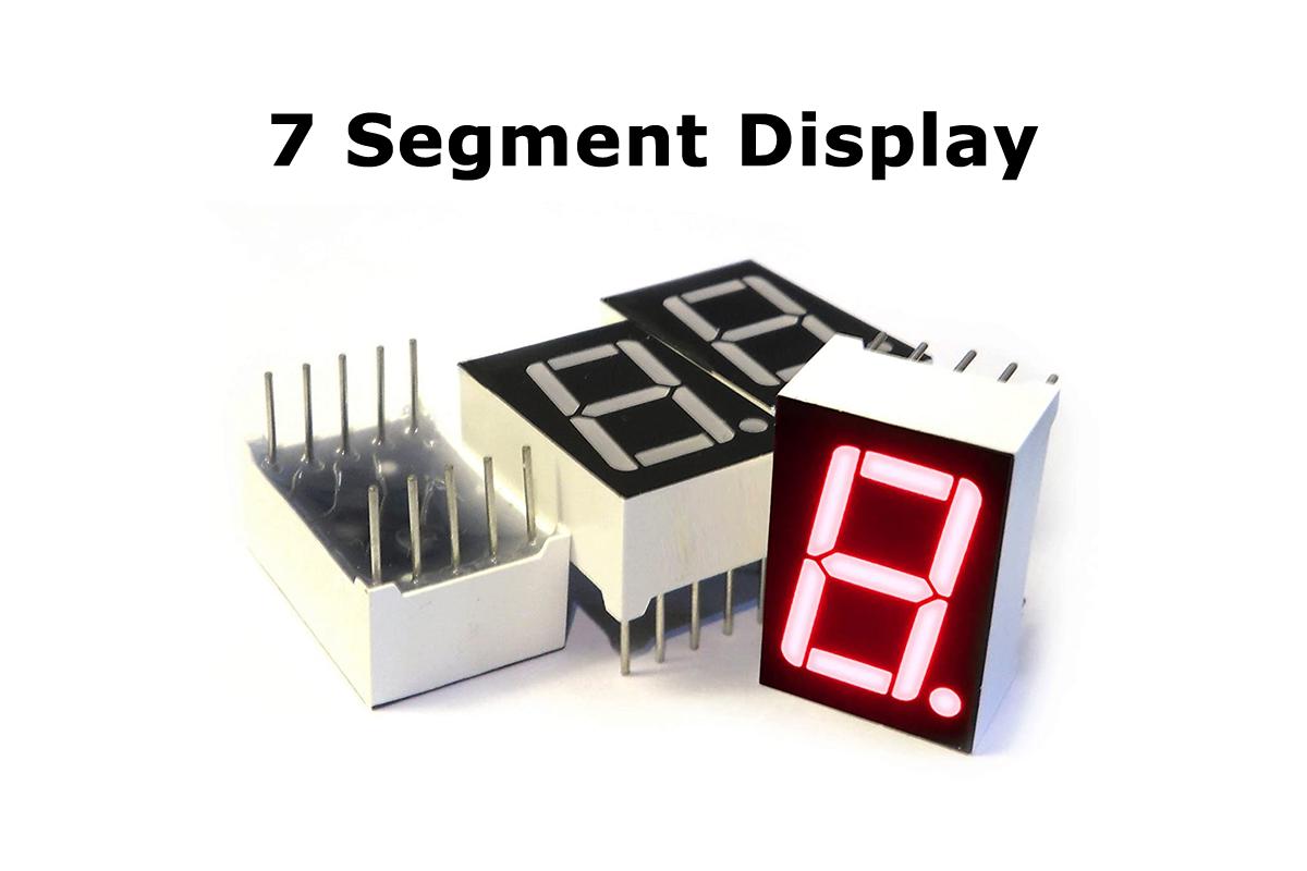 7 Segment Display Nedir? Yapısı ve Kullanımı