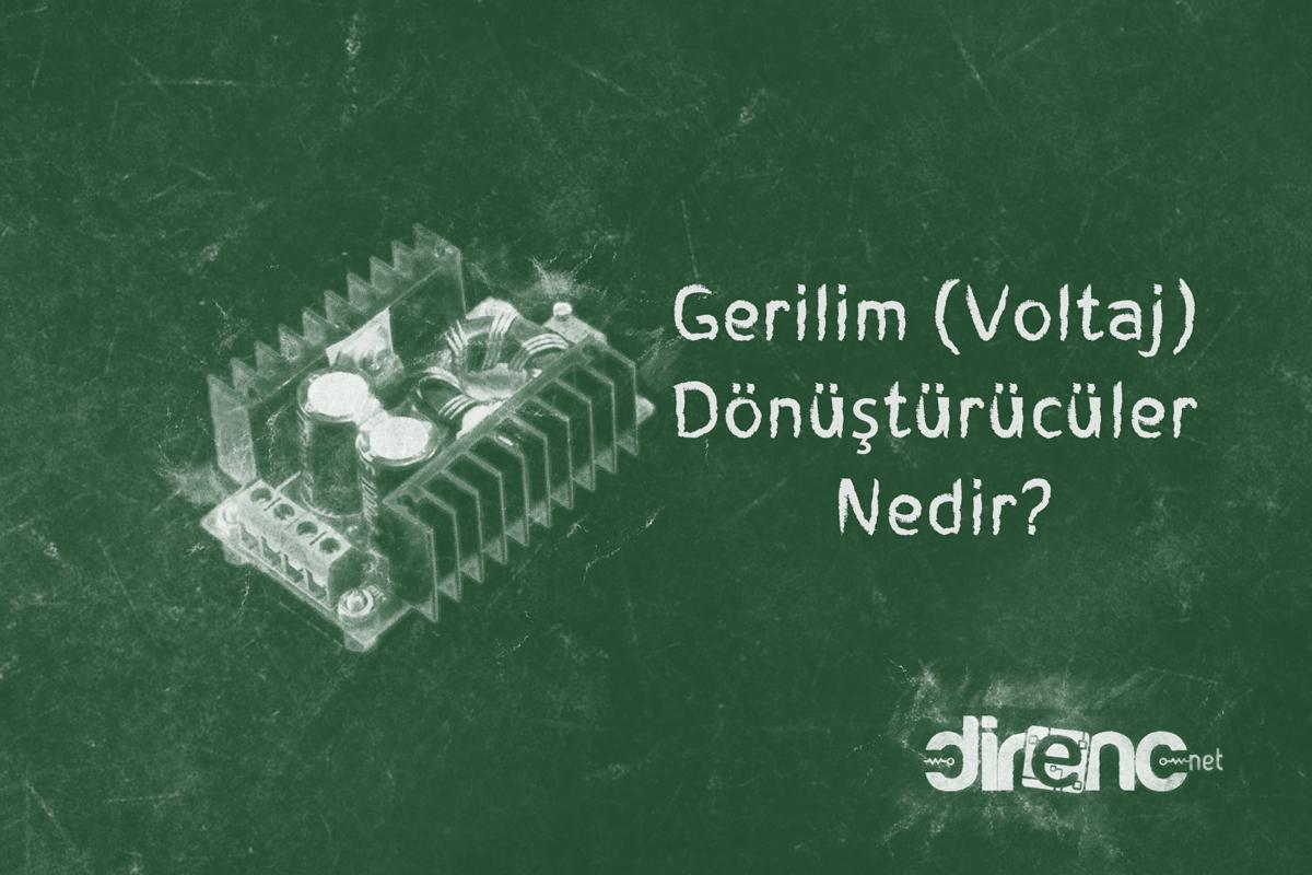Gerilim (Voltaj) Dönüştürücüler Nedir? Çeşitleri ve Kullanım Alanları