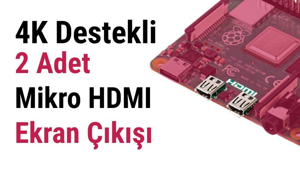 Raspberry Pi 4 Mikro HDMI Bağlantısı - 4K Video / Ekran Çıkışı