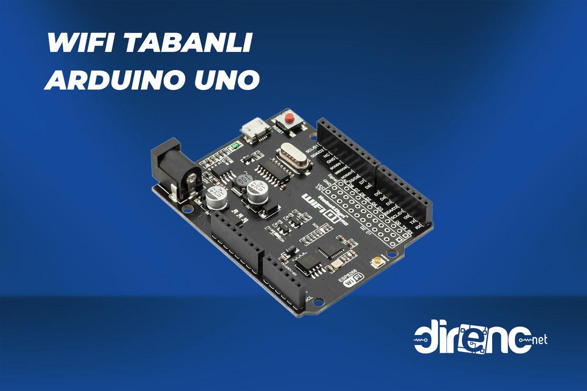Wifi Tabanlı Arduino Uno Esp8266 Özellikleri ve Kullanımı