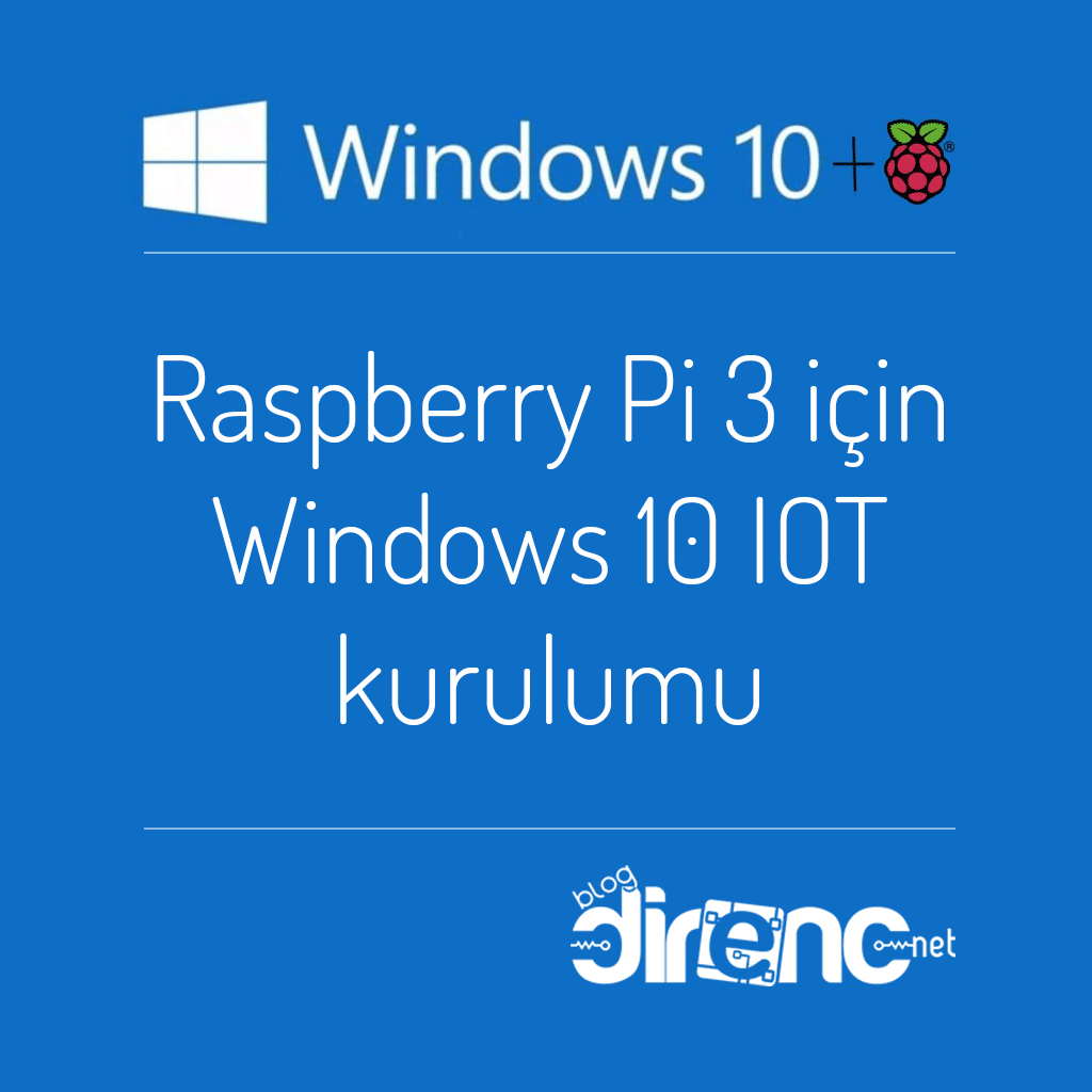 Raspberry Pi 3 için Windows 10 IOT kurulumu